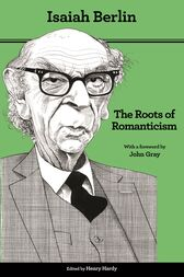 The Roots of Romanticism by Isaiah Berlin