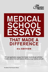 Medical School Essays That Made a Difference, 4th Edition by Princeton Review