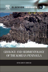Geology and Sedimentology of the Korean Peninsula by Sung Kwun Chough