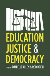 Education, Justice, and Democracy by Danielle Allen