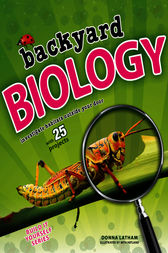 Backyard Biology by Donna Latham