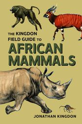 The Kingdon Field Guide to African Mammals by Jonathan Kingdon