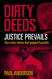 Dirty Deeds: Justice Prevails by Paul Anderson