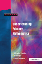 Understanding Primary Mathematics by Christine Hopkins