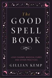 The Good Spell Book by Gillian Kemp