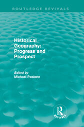 Historical Geography: Progress and Prospect by Michael Pacione