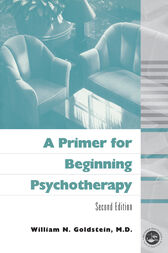 A Primer for Beginning Psychotherapy by William N. Goldstein