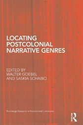 Locating Postcolonial Narrative Genres by Walter Goebel