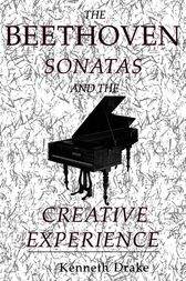 The Beethoven Sonatas and the Creative Experience by Kenneth O. Drake