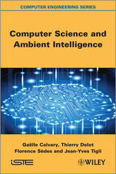 Computer Science and Ambient Intelligence by Gaëlle Calvary