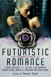 The Mammoth Book of Futuristic Romance by Trisha Telep