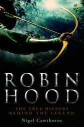 A Brief History of Robin Hood by Nigel Cawthorne