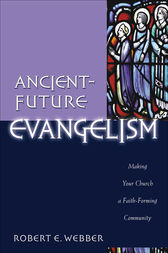 Ancient-Future Evangelism (Ancient-Future) by Robert E. Webber