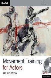 Movement Training for Actors by Jackie Snow