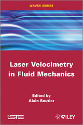 Laser Velocimetry in Fluid Mechanics by Alain Boutier