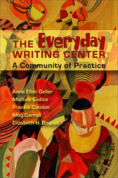 Everyday Writing Center by Anne Ellen Geller
