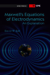 Maxwell's Equations of Electrodynamics by David W. Ball