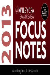 Wiley CPA Examination Review 2013 Focus Notes, Auditing and Attestation by Wiley