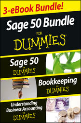 Sage 50 For Dummies Three e-book Bundle: Sage 50 For Dummies, Bookkeeping For Dummies and Understanding Business Accounting For Dummies by Jane Kelly