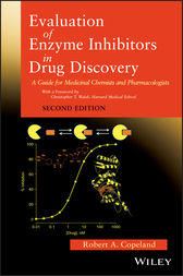 Evaluation of Enzyme Inhibitors in Drug Discovery by Robert  A. Copeland