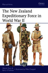 The New Zealand Expeditionary Force in World War II by Wayne Stack