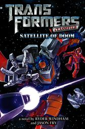 Transformers Classified: Satellite of Doom by Ryder Windham