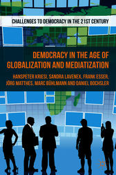 Democracy in the Age of Globalization and Mediatization by Hanspeter Kriesi