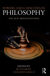 Powers and Capacities in Philosophy: The New Aristotleianism