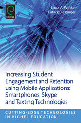 Increasing Student Engagement and Retention using Mobile Applications by Laura A. Wankel