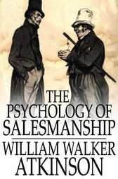 The Psychology of Salesmanship by William Walker Atkinson