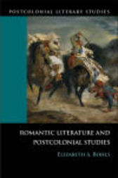 Romantic Literature and Postcolonial Studies by Elizabeth A. Bohls