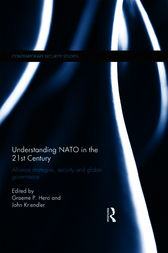 Understanding NATO in the 21st Century by Graeme P. Herd