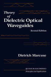 Theory of Dielectric Optical Waveguides 2e by Paul Liao