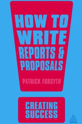 How to Write Reports and Proposals by Patrick Forsyth