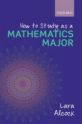 How to Study as a Mathematics Major by Lara Alcock