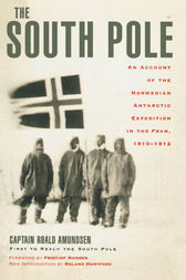 The South Pole by Captain Roald Amundsen