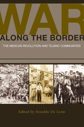 War along the Border by Arnoldo De León