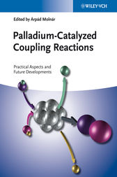 Palladium-Catalyzed Coupling Reactions by Árpád Molnár