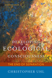 Developing Ecological Consciousness by Christopher Uhl