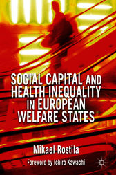 Social Capital and Health Inequality in European Welfare States by Mikael Rostila