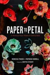 Paper to Petal by Rebecca Thuss