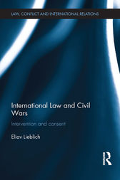 International Law and Civil Wars by Eliav Lieblich