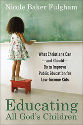 Educating All God's Children by Nicole Baker Fulgham