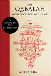 The Qabalah Workbook for Magicians by Anita Kraft