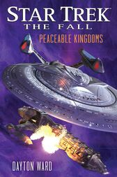 Star Trek: The Fall: Peaceable Kingdoms by Dayton Ward