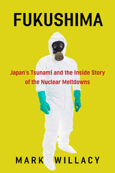 Fukushima by Mark Willacy