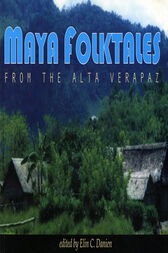 Maya Folktales from the Alta Verapaz by Elin C. Danien
