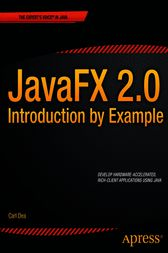 JavaFX 2.0: Introduction by Example by Carl Dea