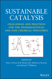 Sustainable Catalysis by Peter J. Dunn