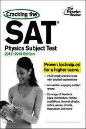 Cracking the SAT Physics Subject Test, 2013-2014 Edition by Princeton Review